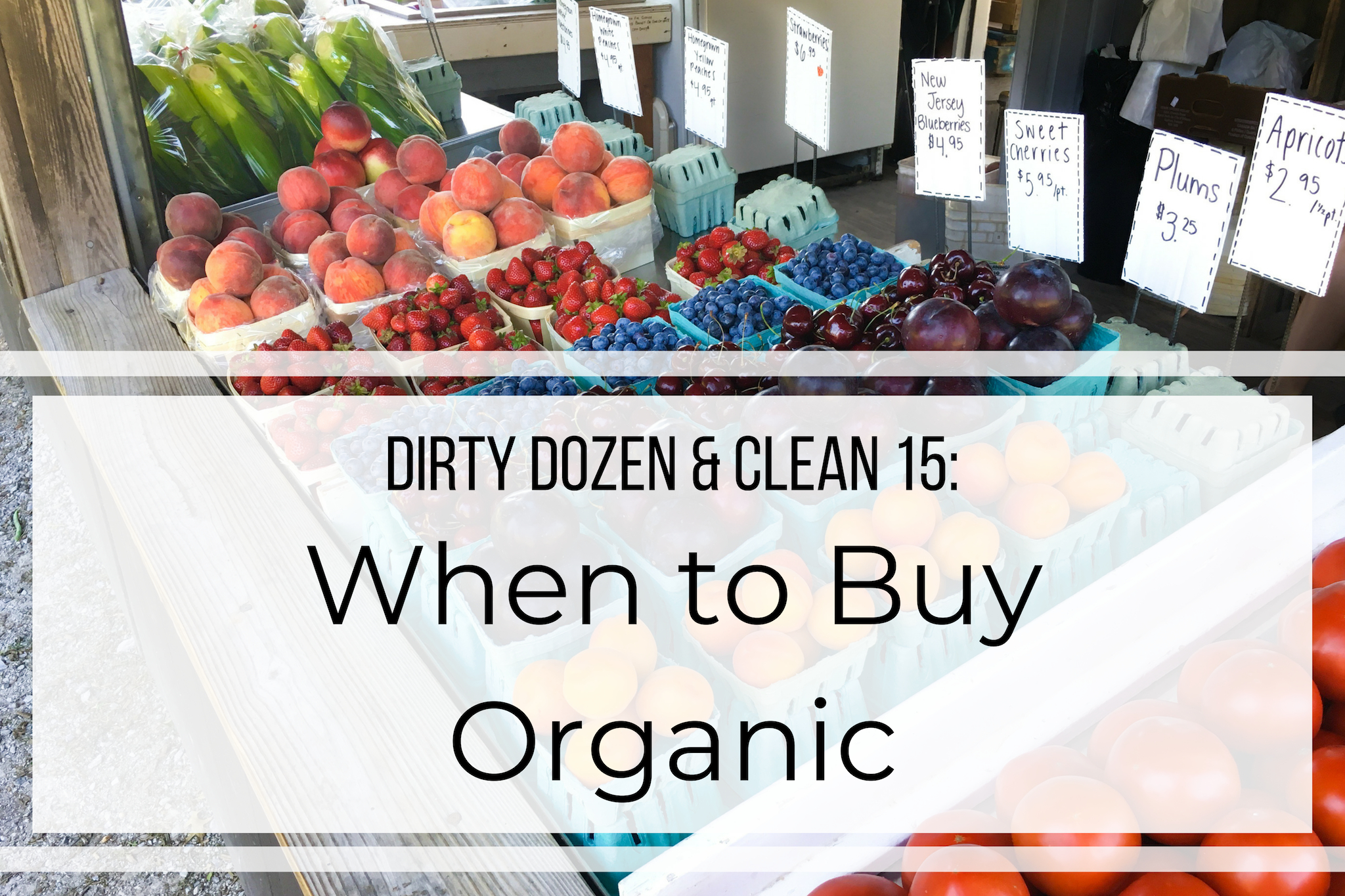 Dirty Dozen and Clean 15: When to Buy Organic