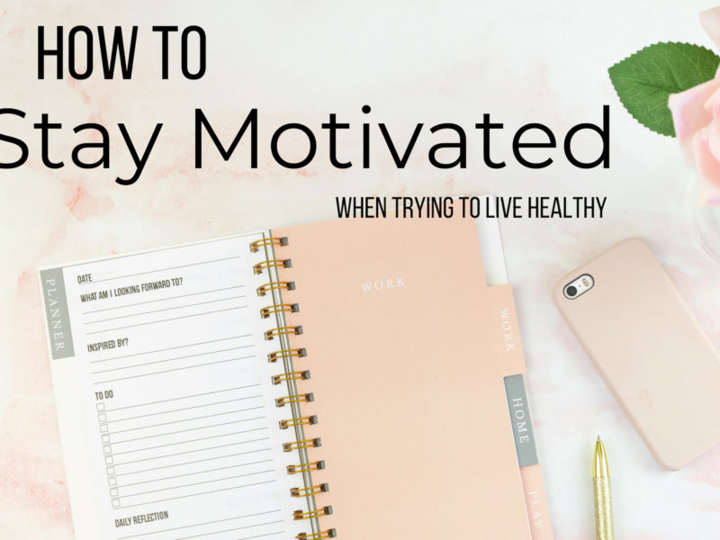 The 5 Best Tips to Stay Motivated