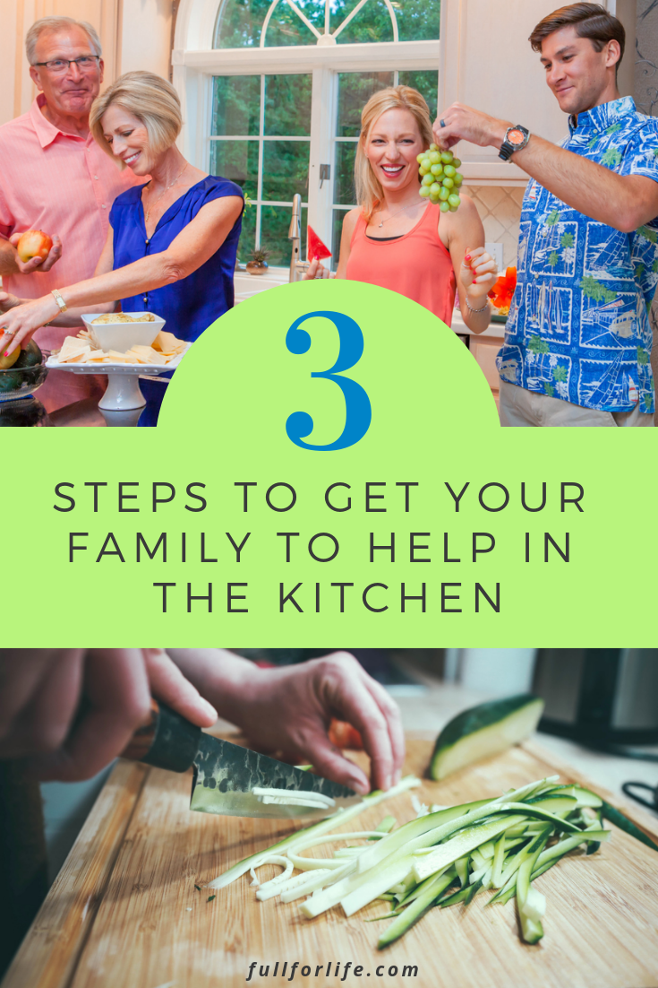 3 Steps to Get Your Family to Help in the Kitchen More Often