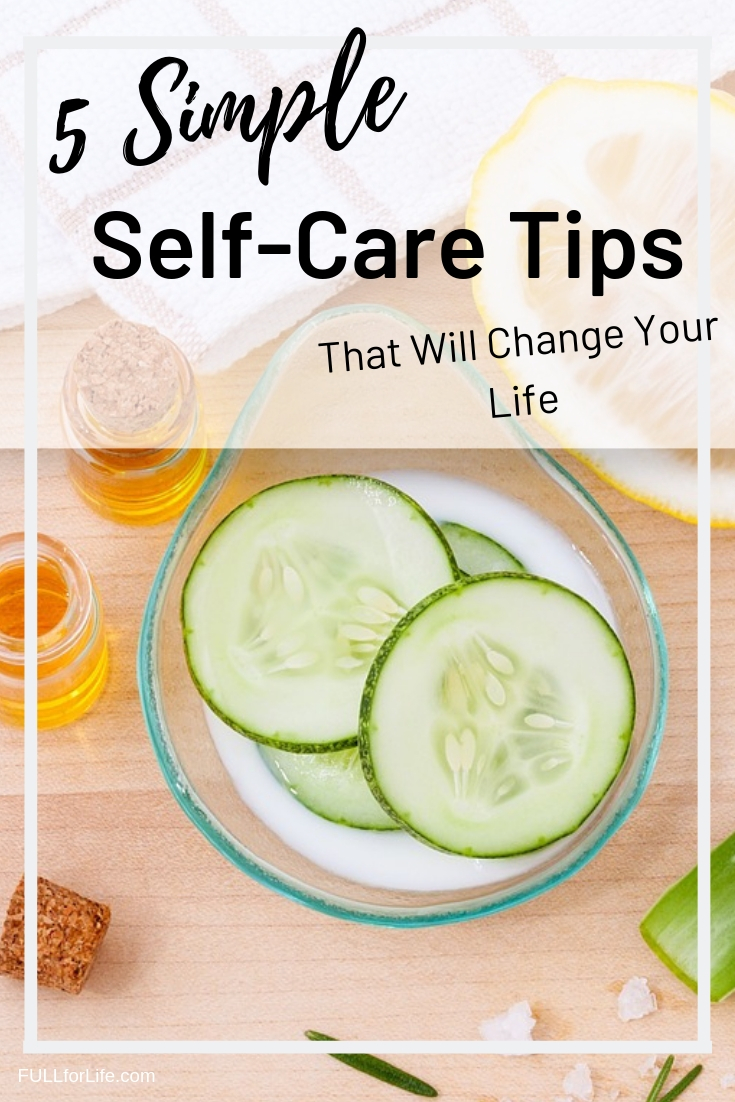 5 Simple Self-Care Tips That Will Change Your Life